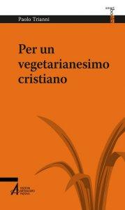 Copertina di 'Per un vegetarianesimo cristiano'
