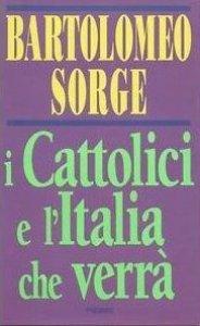 Copertina di 'I cattolici e l'Italia che verrà'