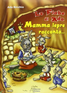 Copertina di 'Le fiabe di Ada mamma lepre racconta'