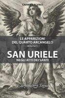 San Uriele negli atti dei santi - Carmine Alvino