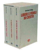 Liberi e fedeli in Cristo. Teologia morale per preti e laici (VOL. I - II - III) - Häring Bernhard