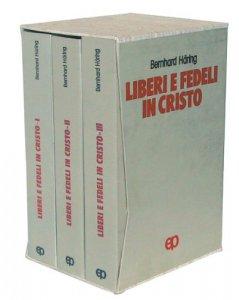 Copertina di 'Liberi e fedeli in Cristo. Teologia morale per preti e laici (VOL. I - II - III)'