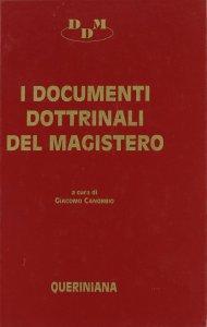 Copertina di 'I documenti dottrinali del magistero. Testi e commenti'