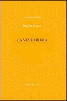 La via di Roma - Belloc Hilaire