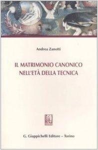 Copertina di 'Il matrimonio canonico nell'età della tecnica'