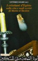 I cristiani d'Egitto nella vita e negli scritti di Matta el Meskin - Vittorio Ianari