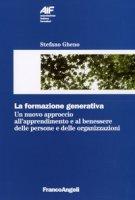 La formazione generativa. Un nuovo approccio all'apprendimento e al benessere delle persone e delle organizzazioni - Gheno Stefano