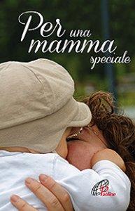 Copertina di 'Per una mamma speciale'