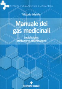 Copertina di 'Manuale dei gas medicinali. Legislazione, produzione, distribuzione'