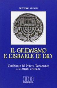 Copertina di 'Il giudaismo e l'Israele di Dio'
