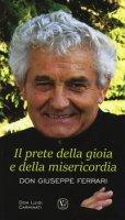 Il prete della gioia e della misericordia. Don Giuseppe Ferrari - Carminati Luigi