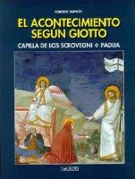 Acontecimiento segun Giotto. Capilla de los Scrovegni, Padua. (El) - Roberto Filippetti
