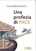 Una profezia di pace - Gualtiero Bassetti