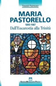 Copertina di 'Maria Pastorello (1895-1987). Dall'eucarestia alla Trinità'