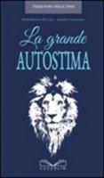 La grande autostima - De Luca Paolofabrizio, Formisano Amedeo
