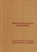 Opera omnia vol. III/2: Dialoghi - Agostino (sant')