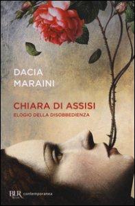 Copertina di 'Chiara di Assisi. Elogio della disobbedienza'