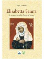 Elisabetta Sanna. La sarda che conquistò il cuore dei romani - Montonati Angelo