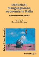 Istituzioni, disuguaglianze, economia in Italia - AA. VV.