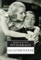 Gli ultimi fuochi - Fitzgerald Francis Scott