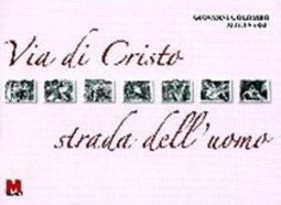 Copertina di 'Via di Cristo strada dell'uomo'