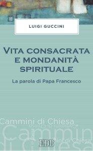 Copertina di 'Vita consacrata e mondanità spirituale'