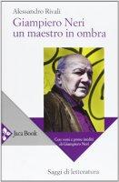 Giampiero Neri, un maestro in ombra - Alessandro Rivali