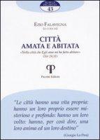 Città amata e abitata - Falavegna Ezio