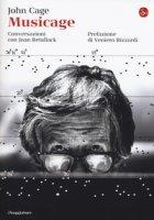 Musicage. Conversazione con Joan Retallack - Cage John, Retallack Joan