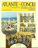 Atlante dei Concili e dei Sinodi nella storia della Chiesa - Juan Maria' Laboa