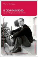 Il Dio pensieroso. Spunti biblici per educatori in cammino - D'Agostino Marco