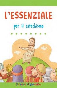 Copertina di 'L'essenziale per il catechismo'