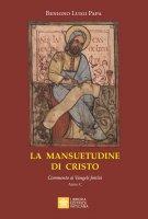 La mansuetudine di Cristo - Benigno L. Papa