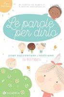 Le parole per dirlo - Teresa De Camillis , Teresa Zaccariello