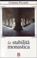 La stabilità monastica in un mondo in perenne mutamento - Piccardo Cristiana