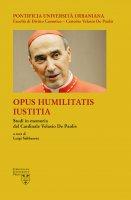 Opus Humilitatis Iustitia. Volume 2