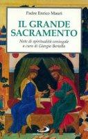Il grande sacramento. Note di spiritualità coniugale - Enrico Mauri