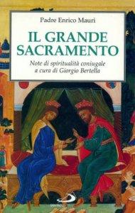 Copertina di 'Il grande sacramento. Note di spiritualità coniugale'