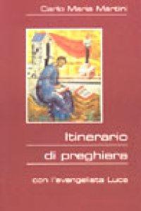Copertina di 'Itinerario di preghiera. Con l'evangelista Luca'