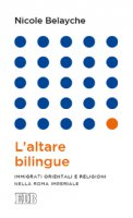 L'altare bilingue - Nicole Belayche