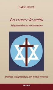 Copertina di 'La croce e la stella'