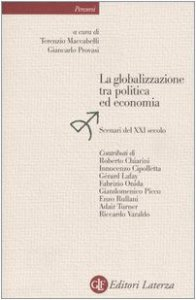 Copertina di 'La globalizzazione tra politica ed economia. Scenari del XXI secolo'