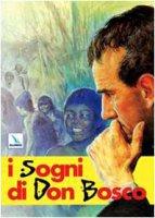 I sogni di Don Bosco - Bosco Giovanni