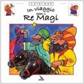 Cate rap / In viaggio con i Re Magi - Stephanie Jeffs, Chris Saunderson