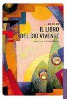Libro del Dio vivente. (Il) - Bô Yin Râ (Schneiderfranken, Joseph A.)