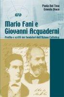 Mario Fani e Giovanni Acquaderni. Profilo e scritti dei fondatori dell'Azione Cattolica - Dal Toso Paola, Diaco Ernesto