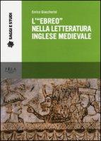 L' «ebreo» nella letteratura inglese medievale - Giaccherini Enrico