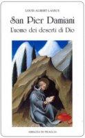 San Pier Damiani. L'uomo dei deserti di Dio - Louis-Albert Lassus
