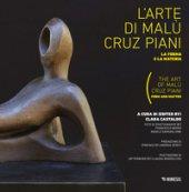 L' arte di Malu Cruz Piani. La forma e la materia-The art of Malù Cruz Piani. Form and matter. Ediz. illustrata