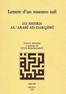 Copertina di 'Lettere d'un maestro sufi. Lo sheikh al-'Arabi ad-Darqawi'